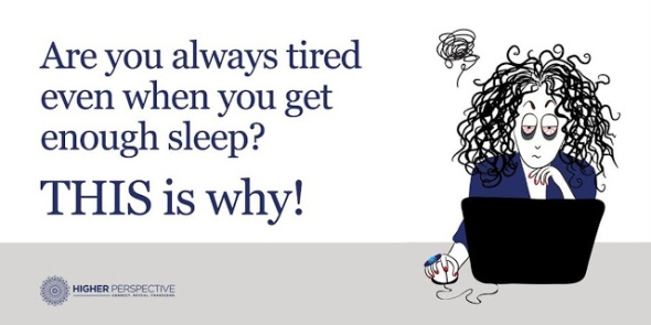 Are You Always Tired Even When You Get Enough Sleep? THIS Is Why!